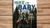 Hike It Baby Book: 100 Adventures